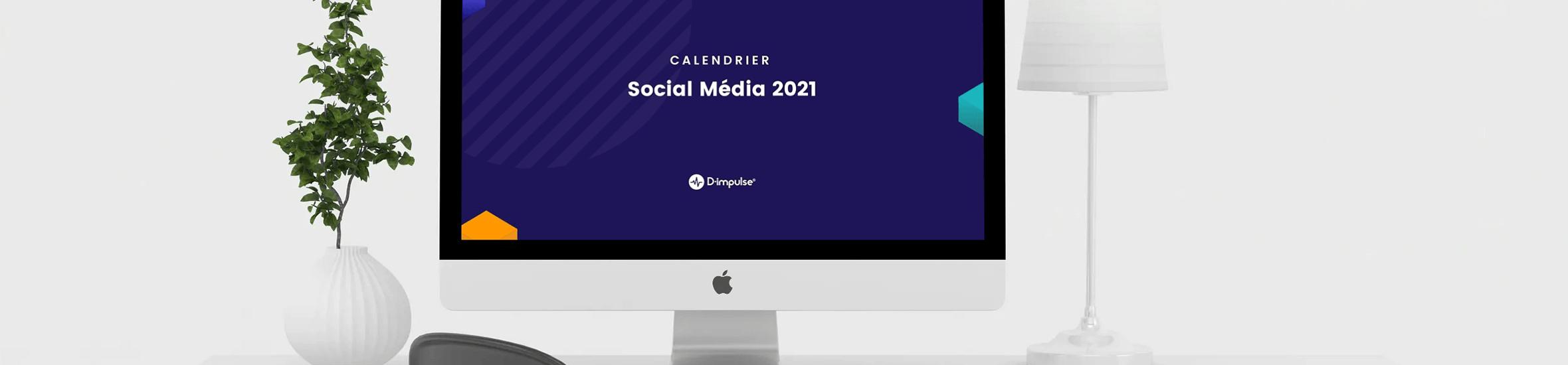 Calendrier Social Média 2021 par D-Impulse